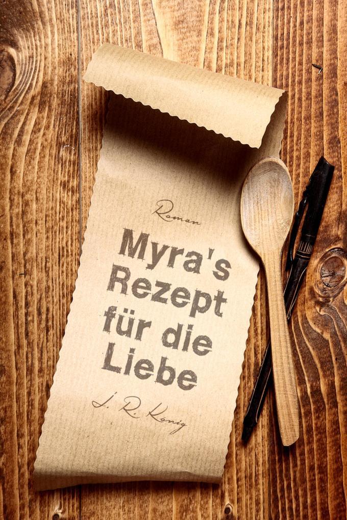 Myra's Rezept für die Liebe als eBook epub