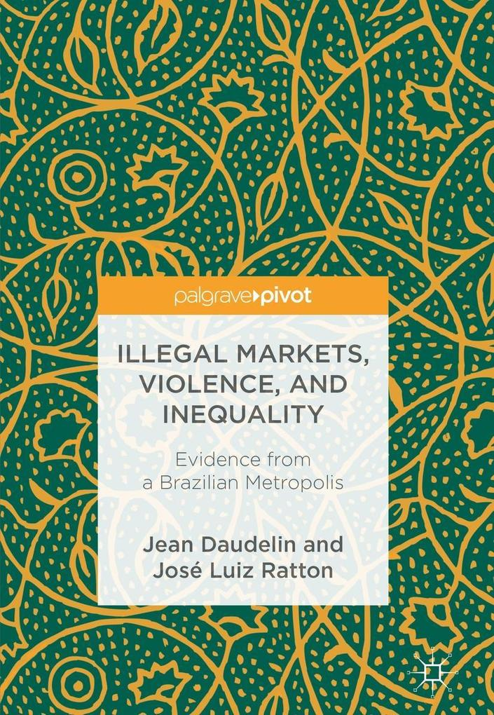Illegal Markets, Violence, and Inequality als eBook pdf