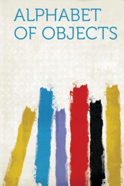 Alphabet of Objects als Taschenbuch