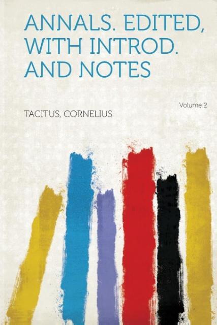 Annals. Edited, with Introd. and Notes Volume 2 als Taschenbuch