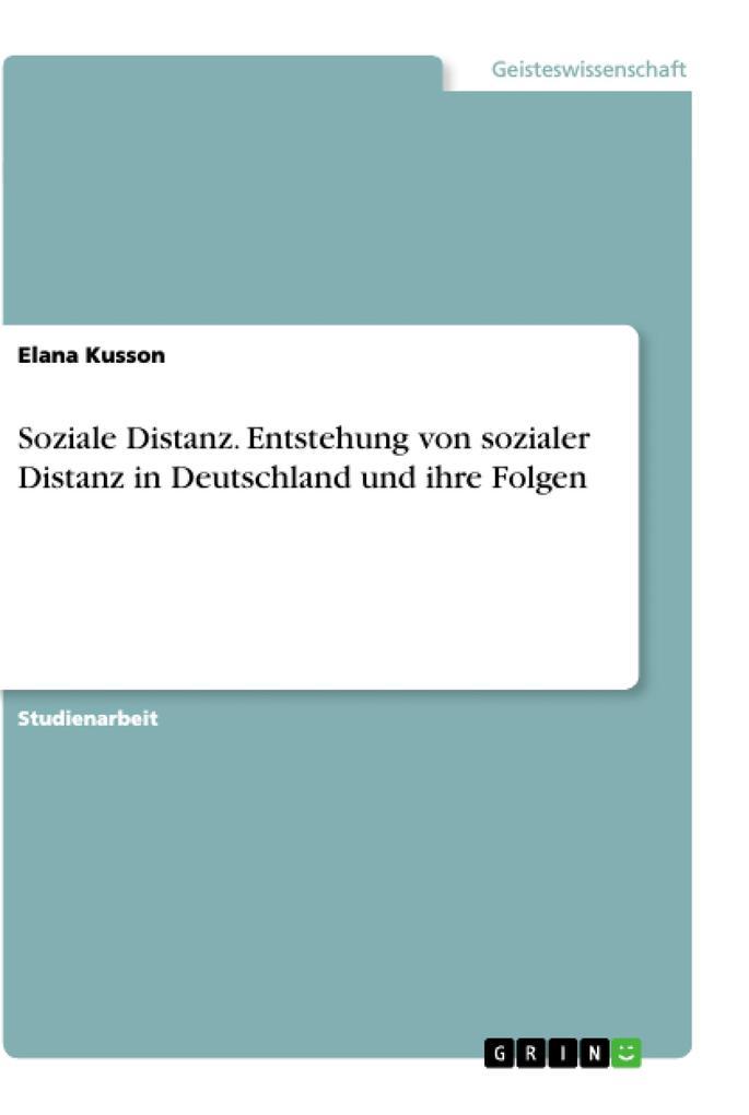 Soziale Distanz. Entstehung von sozialer Distanz in Deutschland und ihre Folgen als Buch (kartoniert)