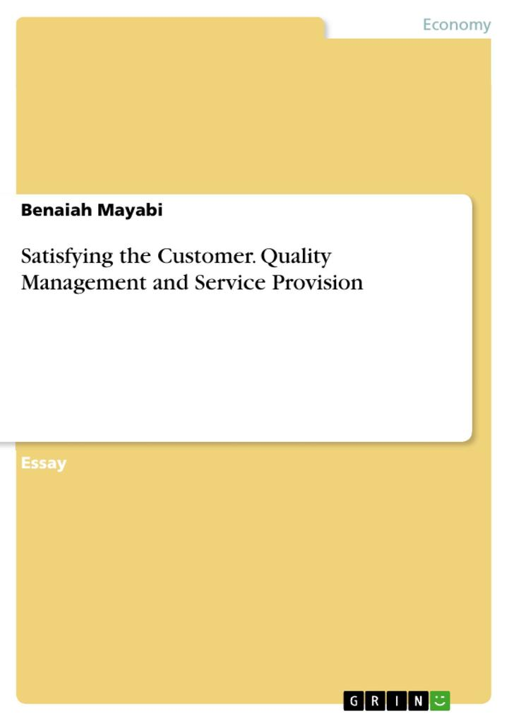 Satisfying the Customer. Quality Management and Service Provision als Buch (kartoniert)