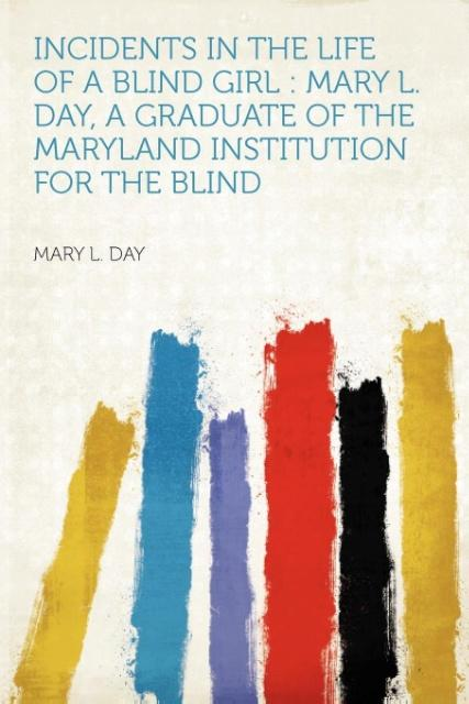 Incidents in the Life of a Blind Girl als Taschenbuch