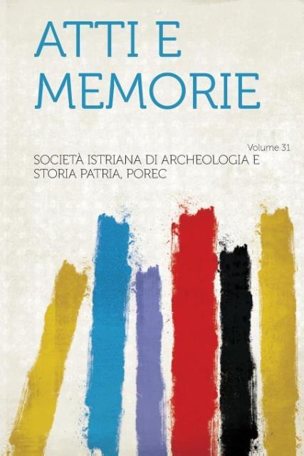 Atti E Memorie Volume 31 als Taschenbuch