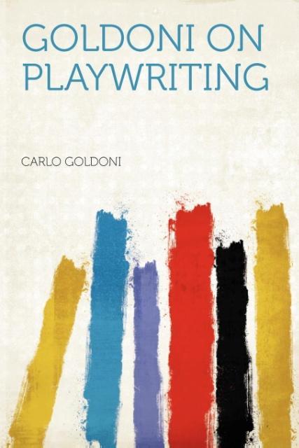 Goldoni on Playwriting als Taschenbuch