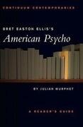 "Bret Easton Ellis' ""American Psycho"""