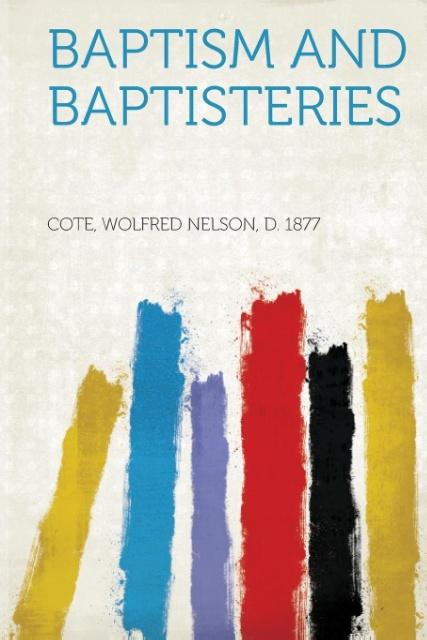 Baptism and Baptisteries als Taschenbuch