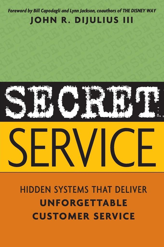 Secret Service: Hidden Systems That Deliver Unforgettable Customer Service als Buch (gebunden)