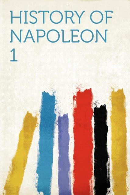 History of Napoleon 1 als Taschenbuch