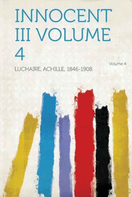 Innocent III Volume 4 Volume 4 als Taschenbuch