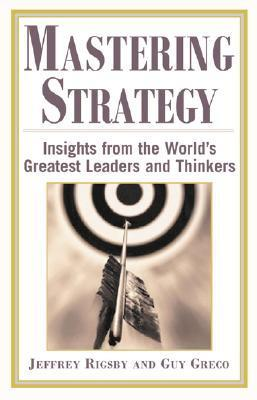 Mastering Strategy: Insights from the World's Greatest Leaders and Thinkers als Buch (gebunden)
