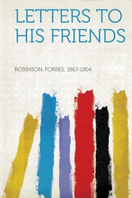 Letters to His Friends als Taschenbuch