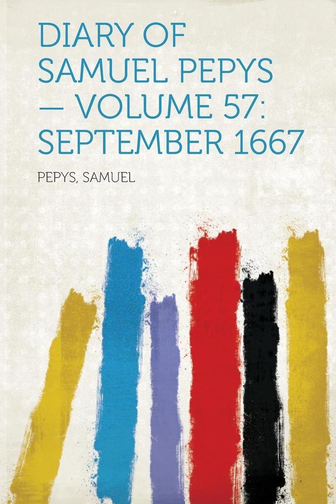 Diary of Samuel Pepys - Volume 57 als Taschenbuch