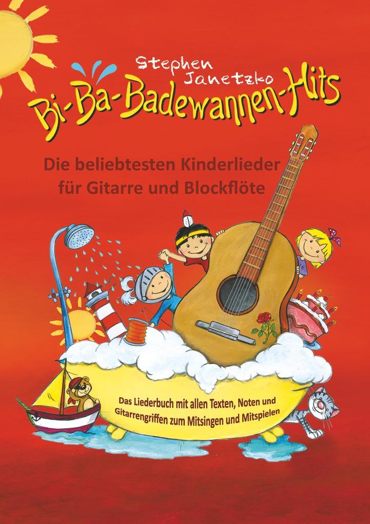 Bi-Ba-Badewannen-Hits - Die beliebtesten Kinderlieder für Gitarre und Blockflöte als Buch (kartoniert)