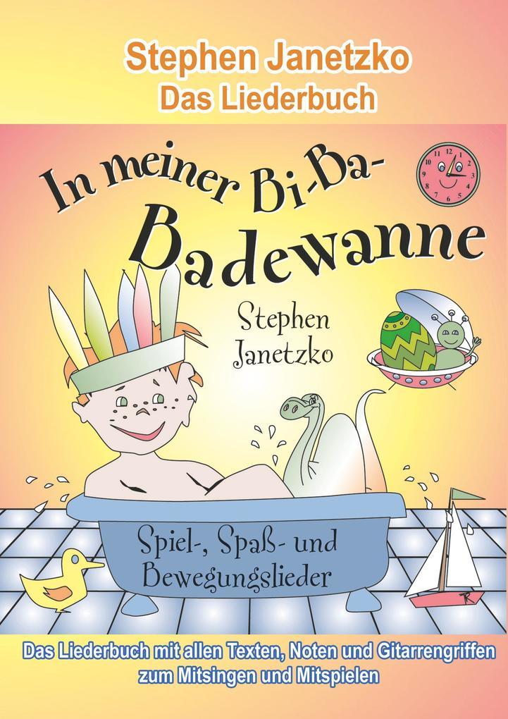 In meiner Bi-Ba-Badewanne - 20 Spiel-, Spaß- und Bewegungslieder für fröhliche Kinder als Buch (kartoniert)
