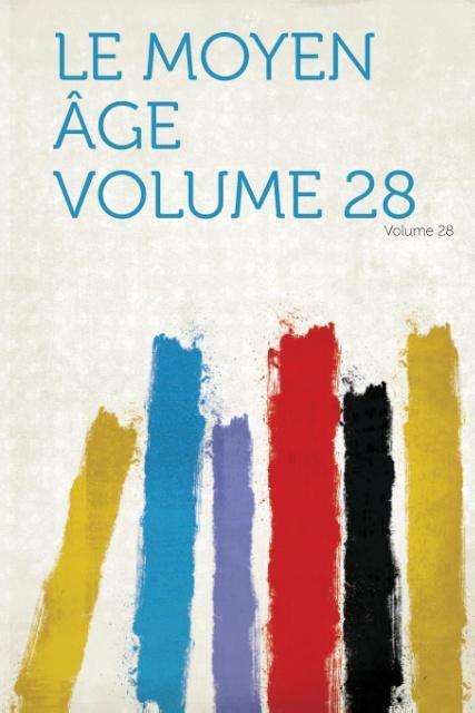 Le Moyen Age Volume 28 als Taschenbuch