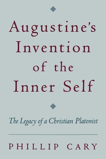 Augustine's Invention of the Inner Self als Buch (kartoniert)