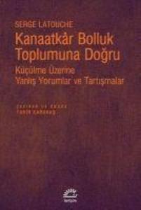 Kanaatkar Bolluk Toplumuna Dogru als Taschenbuch