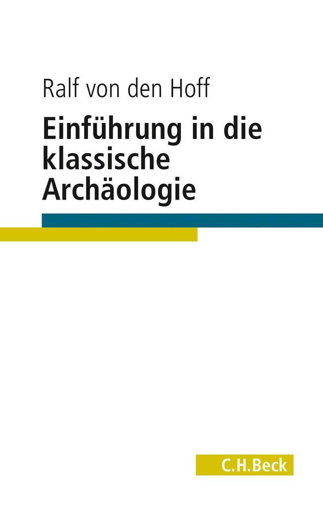 Einführung in die Klassische Archäologie als Buch (kartoniert)