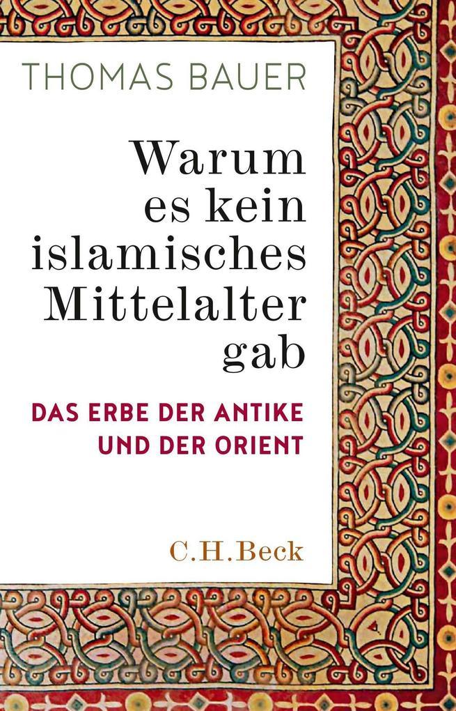Warum es kein islamisches Mittelalter gab als Buch (gebunden)