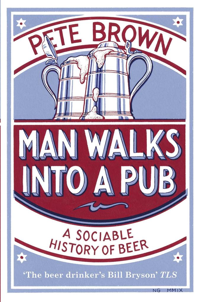 Man Walks Into a Pub: A Sociable History of Beer als Taschenbuch