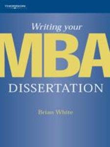 Writing Your MBA Dissertation als Buch (gebunden)