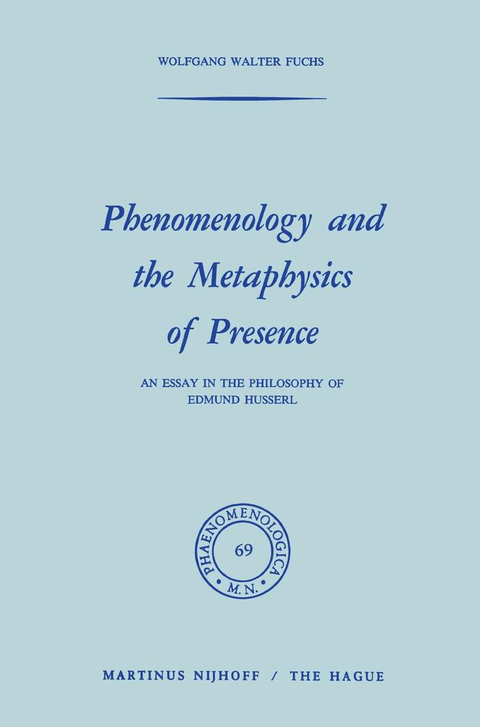 Phenomenology and the Metaphysics of Presence als Buch (gebunden)