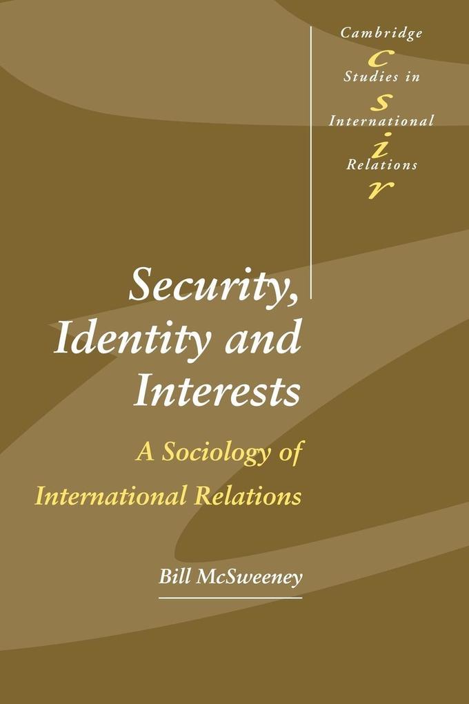 Security, Identity and Interests als Buch (kartoniert)