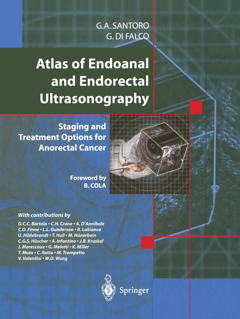 Atlas of Endoanal and Endorectal Ultrasonography: Staging and Treatment Options for Anorectal Cancer als Buch (gebunden)
