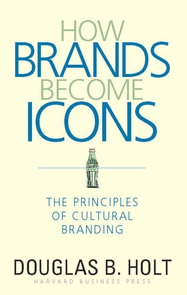 How Brands Become Icons als Buch (gebunden)