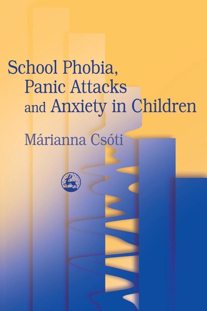 School Phobia Panic Attacks als Buch (kartoniert)