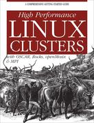 High Performance Linux Clusters: With OSCAR, Rocks, openMosix, and MPI