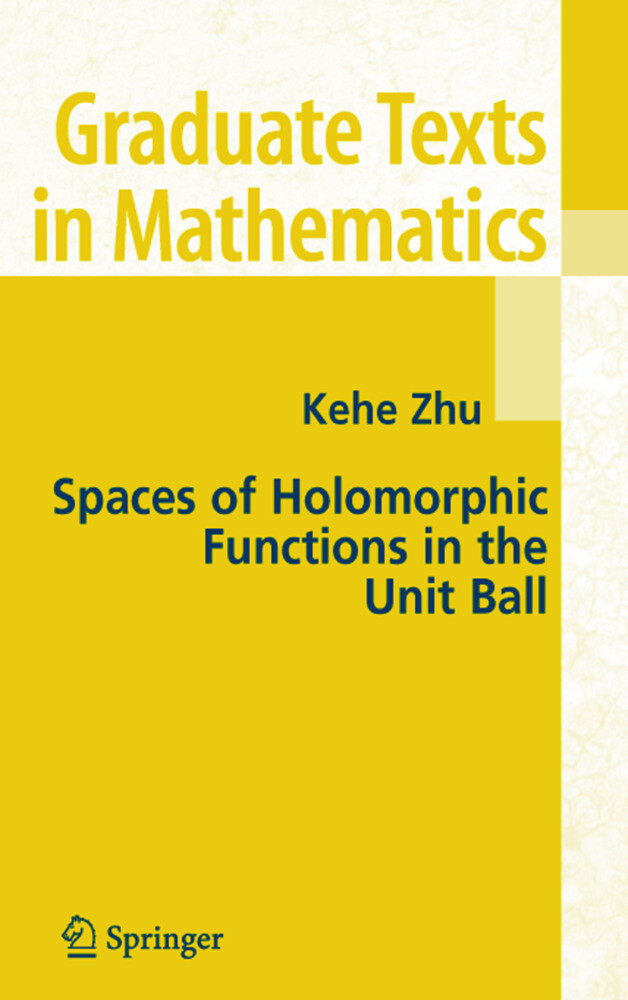 Spaces of Holomorphic Functions in the Unit Ball als Buch (gebunden)
