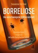 Borreliose - Die verschwiegene Volkskrankheit