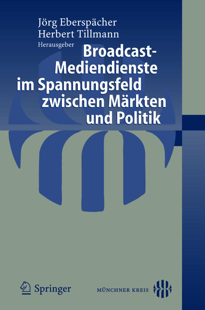 Broadcast-Mediendienste im Spannungsfeld zwischen Märkten und Politik als Buch (kartoniert)