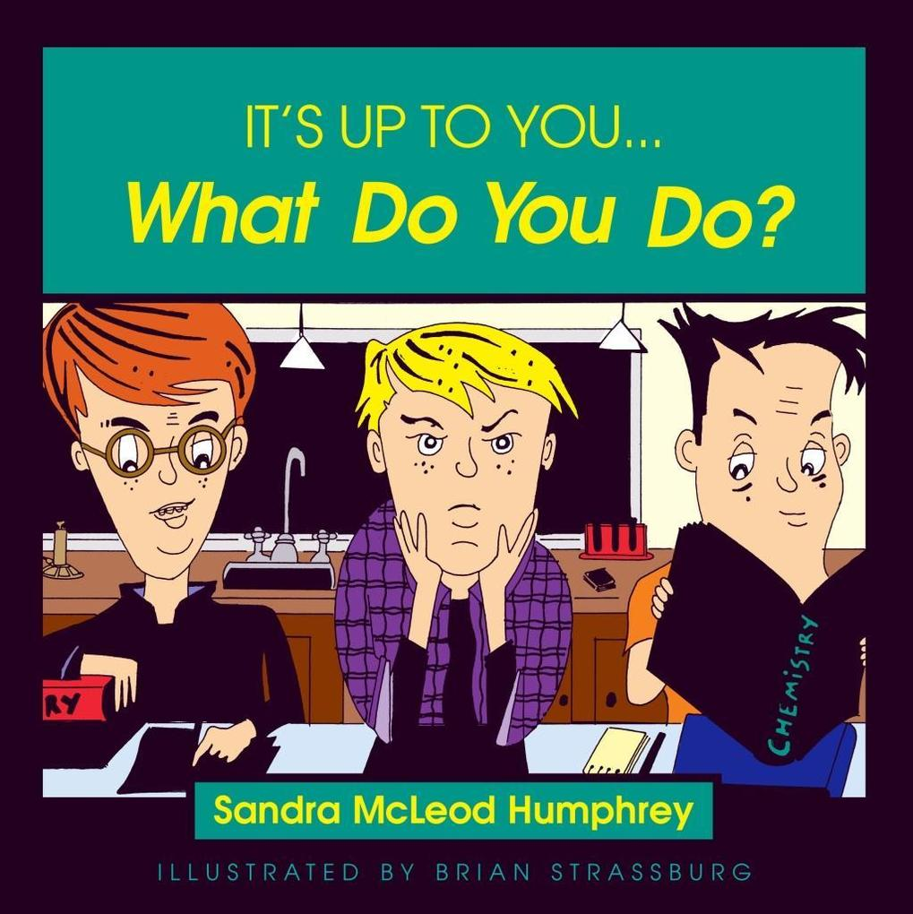 It's Up to You... What Do You Do? als eBook epub
