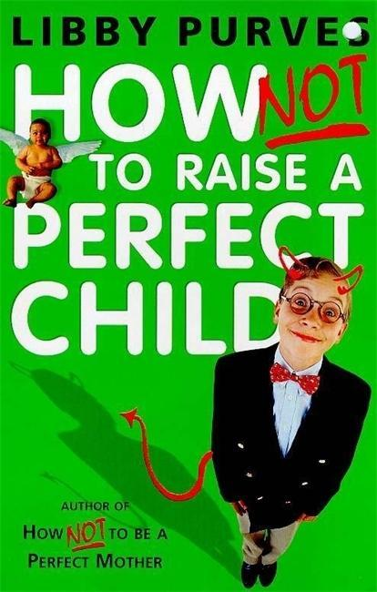 How Not to Raise a Perfect Child als Taschenbuch