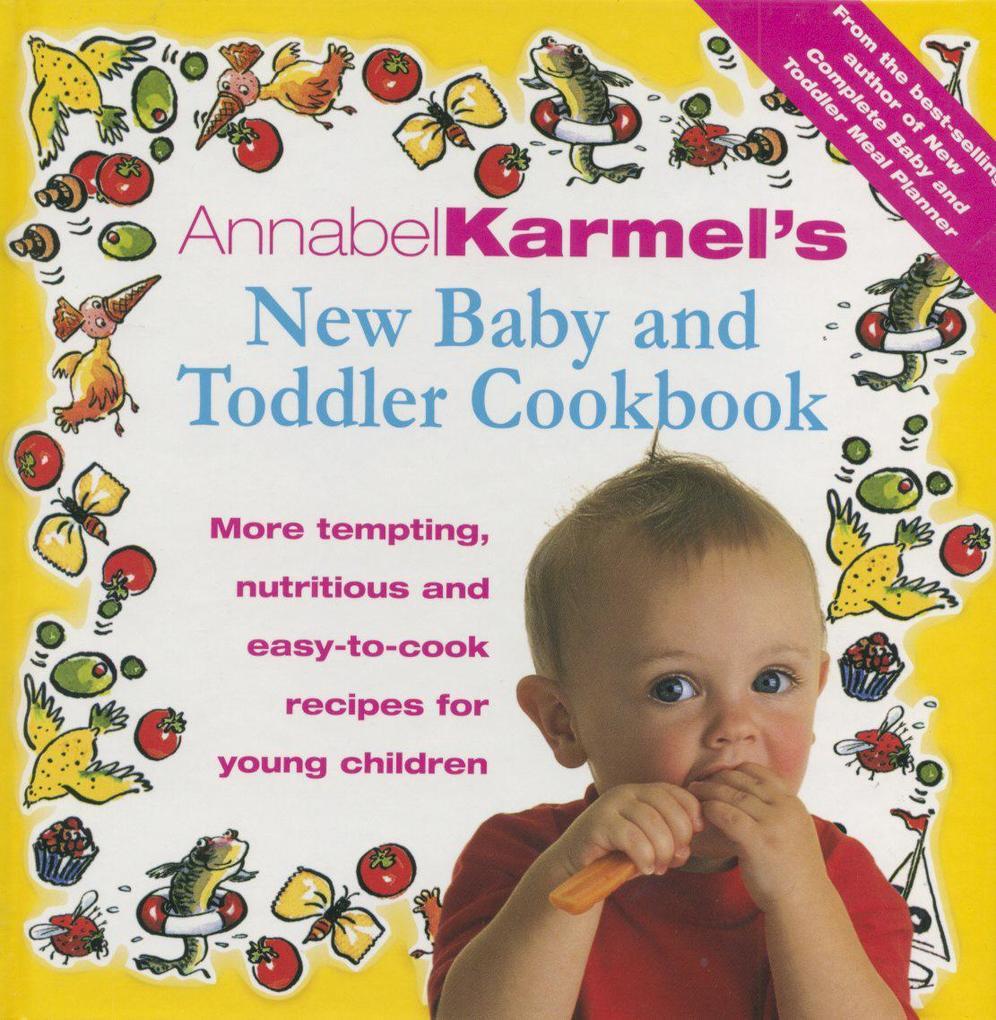 Annabel Karmel's Baby And Toddler Cookbook als Buch (gebunden)