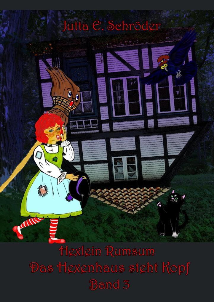 Das Hexenhaus steht Kopf - Hexlein Rumsum 3 als eBook epub