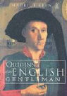 The Origins of the English Gentleman als Taschenbuch