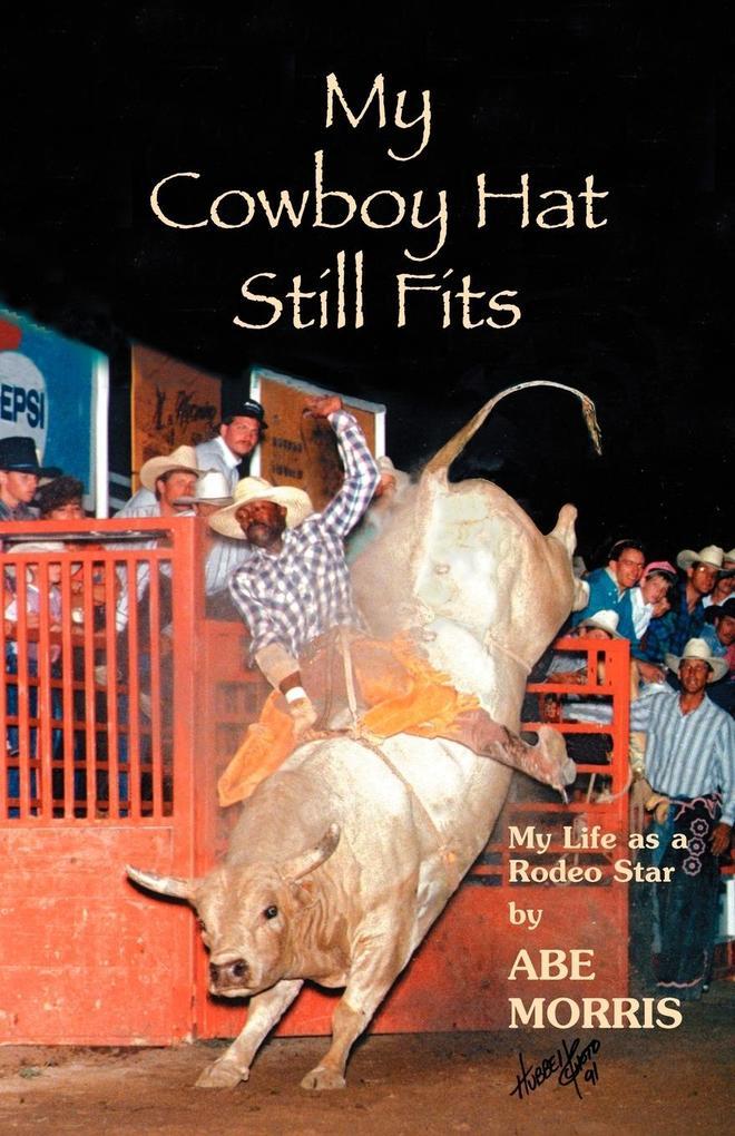 My Cowboy Hat Still Fits als Taschenbuch