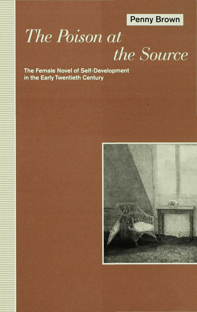 The Poison at the Source: The Female Novel of Self-Development in the Early Twentieth Century als Buch (gebunden)