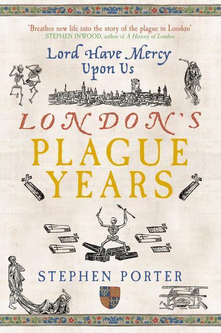 Lord Have Mercy Upon Us: London's Plague Years als Taschenbuch