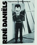 René Daniëls. Fragments from an Unfinished Novel