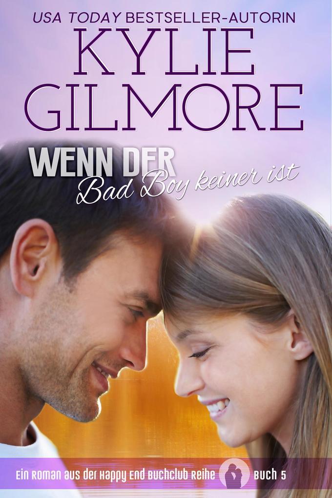 Wenn der Bad Boy keiner ist (Happy End Buchclub, Buch 5) als eBook epub