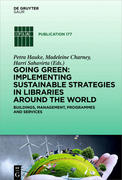 Going Green: Implementing Sustainable Strategies in Libraries Around the World
