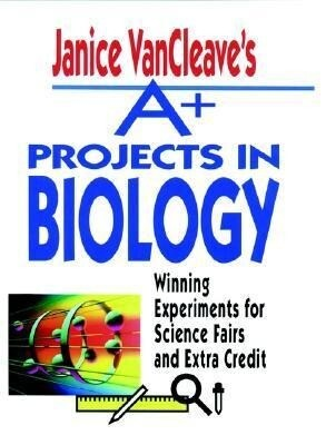 Janice VanCleave's A+ Projects in Biology: Winning Experiments for Science Fairs and Extra Credit als Taschenbuch