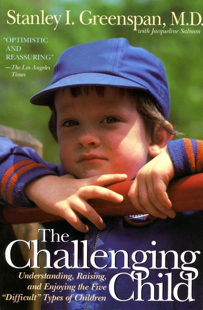 The Challenging Child: Understanding, Raising, and Enjoying the Five Difficult Types of Children als Taschenbuch