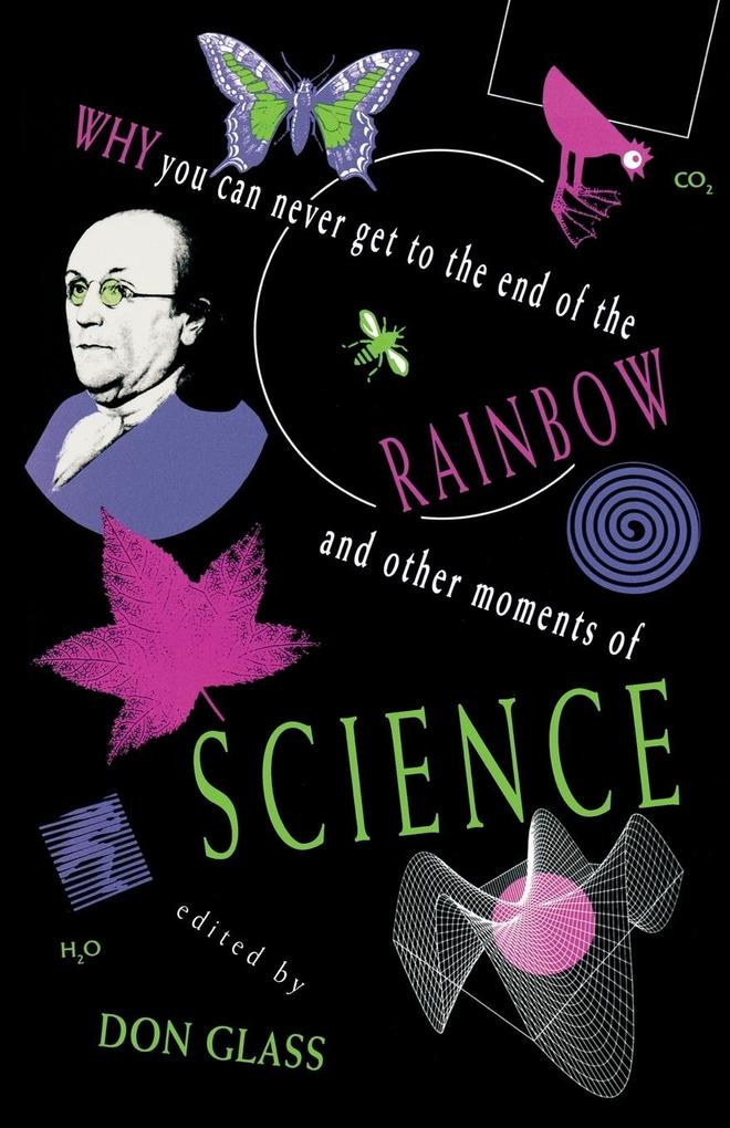 Why You Can Never Get to the End of the Rainbow and Other Moments Ofscience als Taschenbuch