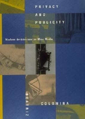 Privacy and Publicity: Modern Architecture as Mass Media als Taschenbuch